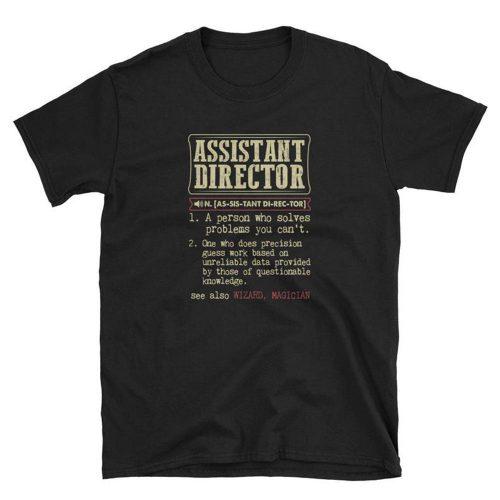 Assistant Director Definition T Shirt
