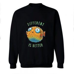 Different Is Better Sweatshirt