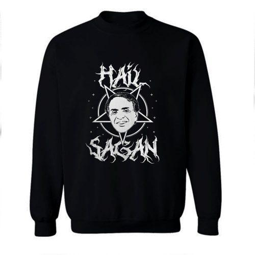 Hail Sagan Parody Sweatshirt