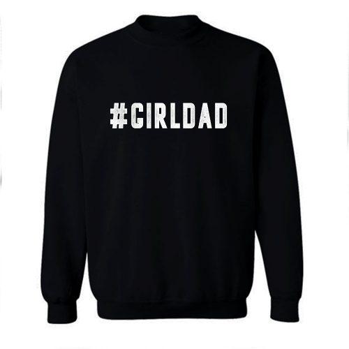 Hastag Girldad Sweatshirt