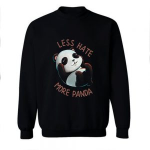 Less Hate Panda Sweatshirt
