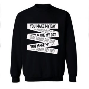 Make My Day Crew Sweatshirt