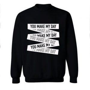 Make My Day Crew Sweatshirt