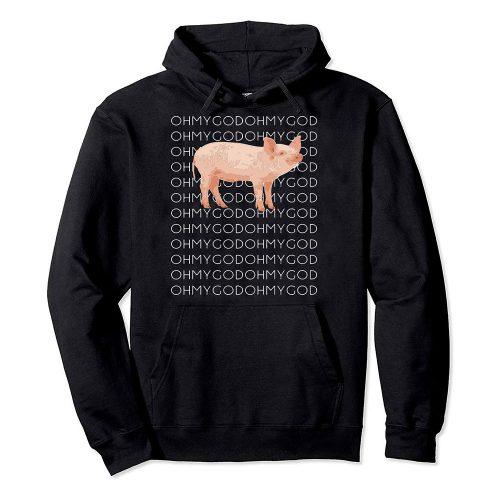Oh My God Pig Hoodie