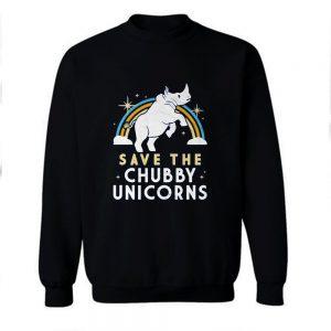 Save The Chubby Unicorn Sweatshirt