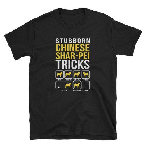 Stubborn Chinese Shar pei Tricks T Shirt