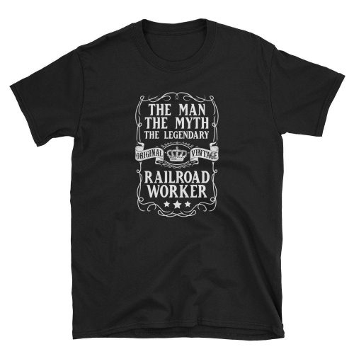 The Man The Myth The Legend Railroad Worker T Shirt