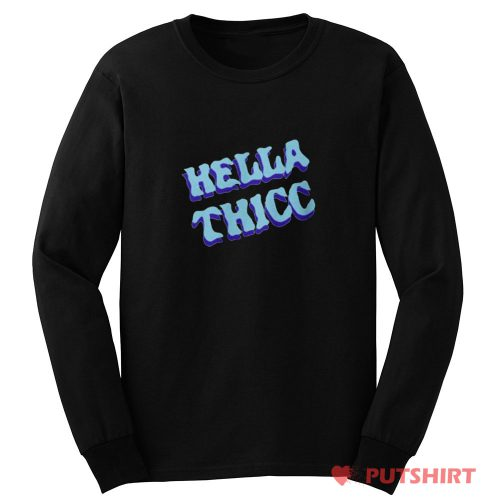 Hella Thicc Long Sleeve