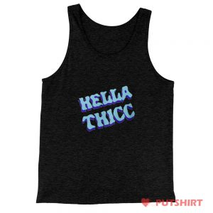 Hella Thicc Tank Top