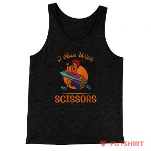 I Run With Scissors Tank Top