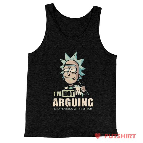 Im Not Arguing Rick And Morty Tank Top