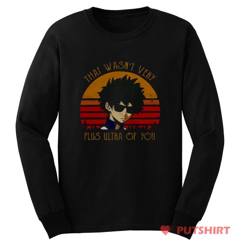 That Wasn't Very Plus Ultra of You Long SLeeve