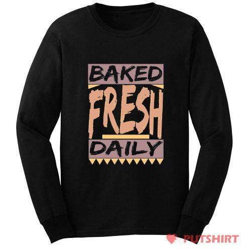 Baked Fresh Daily Long Sleeve