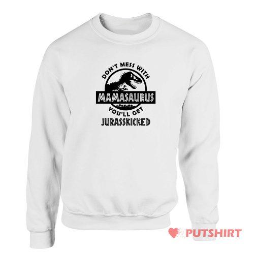 Mamasaurus Jurrasic Park Parody Sweatshirt