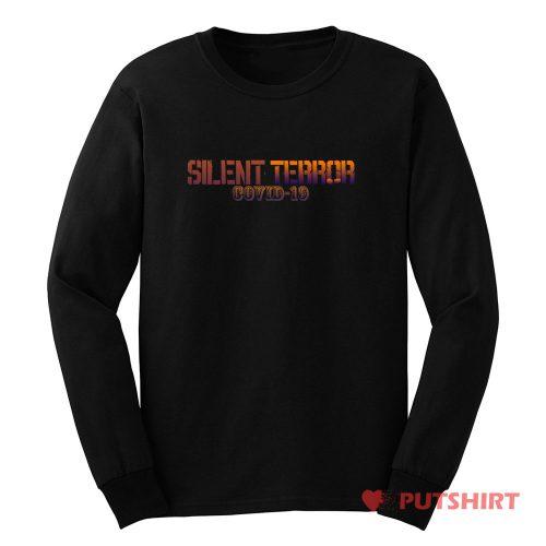 Silent Terror Covid 19 Long Sleeve