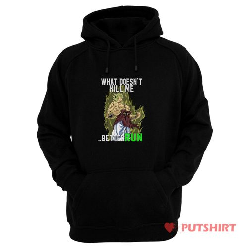 What Doesnt Kill Me Better Run Brolly Hoodie