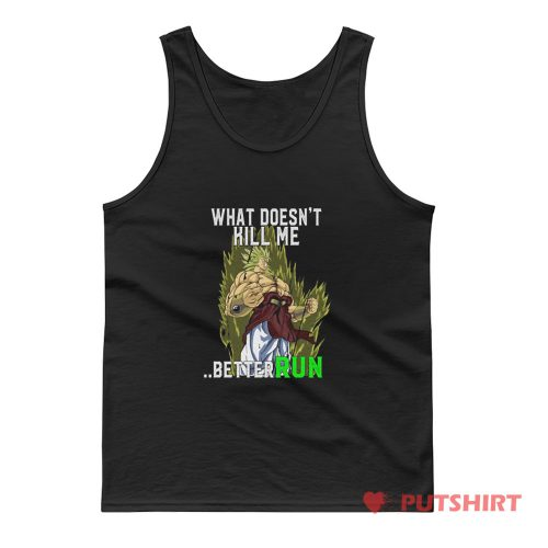 What Doesnt Kill Me Better Run Brolly Tank Top