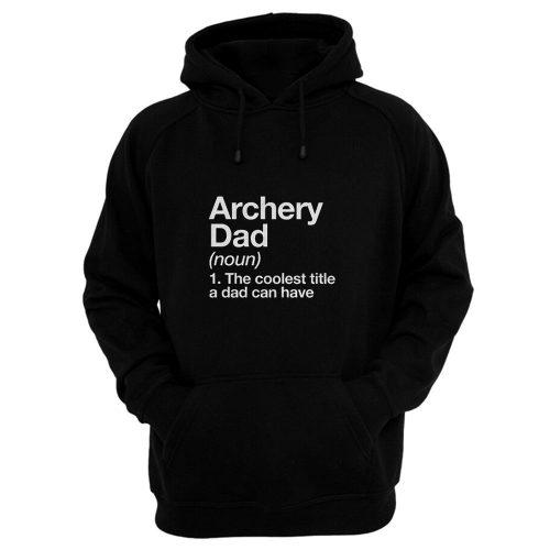 Archery Dad Definition Hoodie