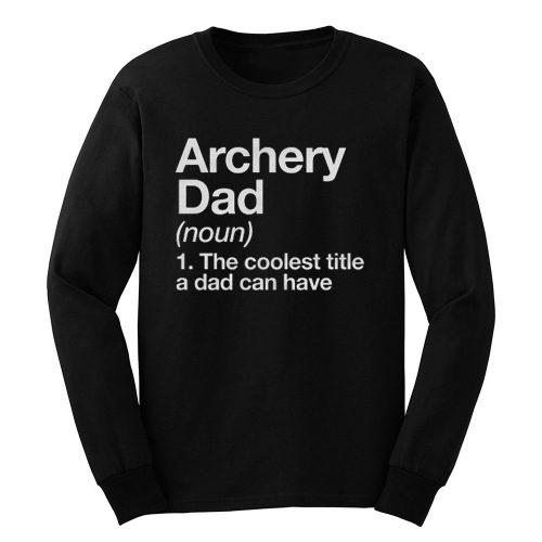 Archery Dad Definition Long Sleeve