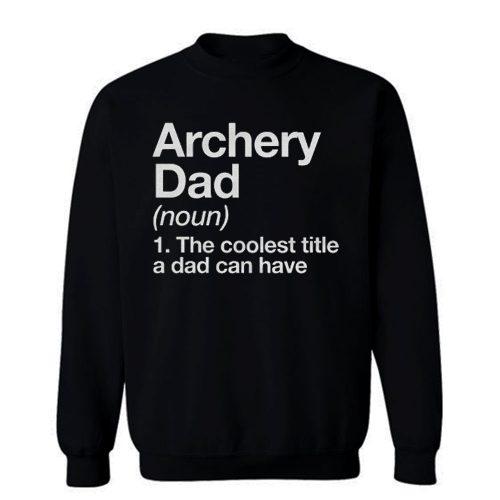 Archery Dad Definition Sweatshirt