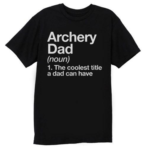 Archery Dad Definition T Shirt