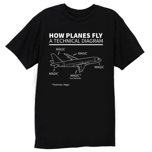 Aviation How Planes Fly Magic T Shirt
