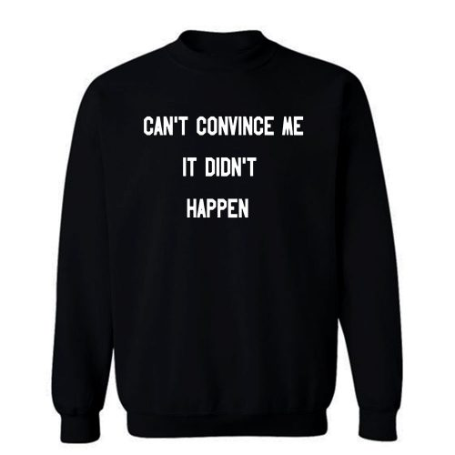 Cant Convince Me Carole Sweatshirt