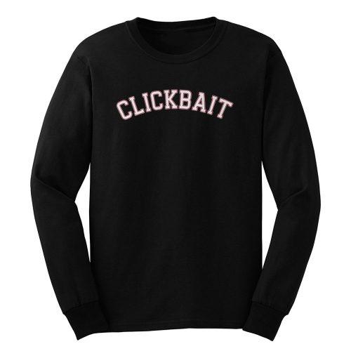 Clickbait Long Sleeve