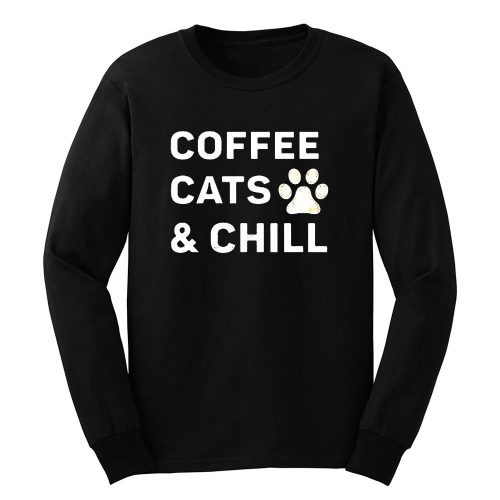 Coffee Cats And Chill Long Sleeve