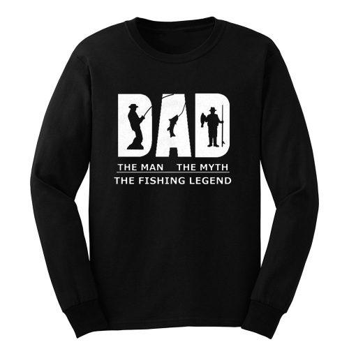 Dad Man Myth Legend Fishing Long Sleeve