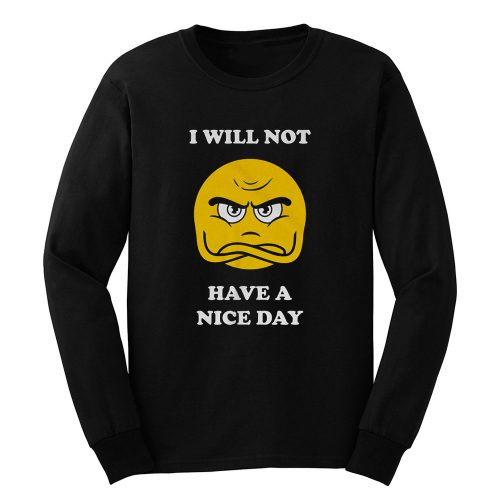 Grumpy Emoji I Will Not Have A Nice Day Long Sleeve