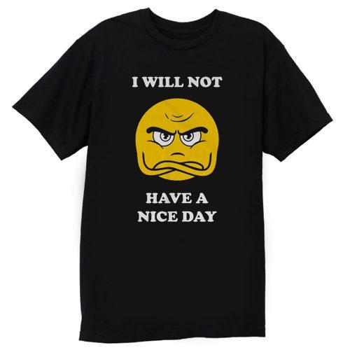 Grumpy Emoji I Will Not Have A Nice Day T Shirt