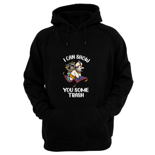 I Can Show You Some Trash Funny Raccoon And Possum Hoodie