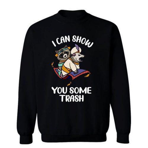 I Can Show You Some Trash Funny Raccoon And Possum Sweatshirt