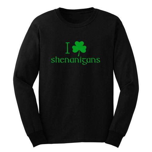 I Love Shenanigans Shamrock Clover Irish Long Sleeve