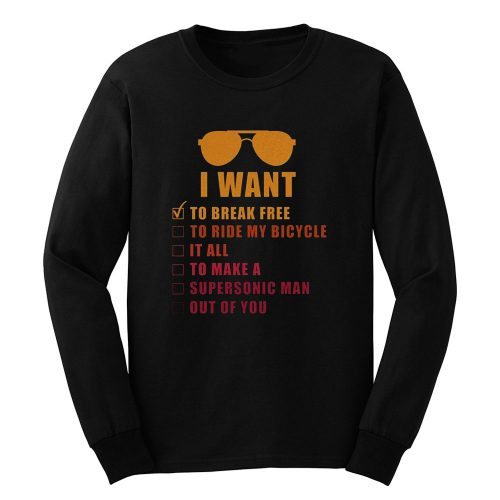 I Want To Break Free Queen Band Long Sleeve