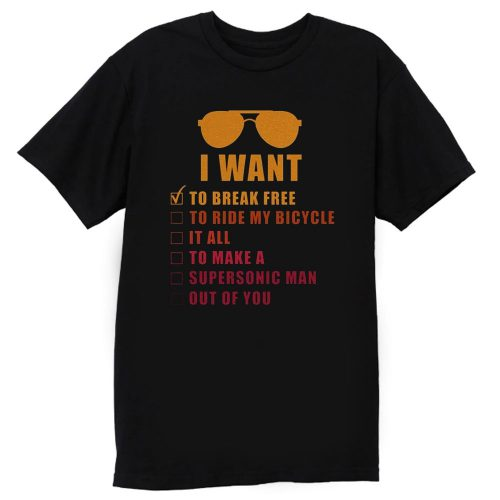 I Want To Break Free Queen Band T Shirt