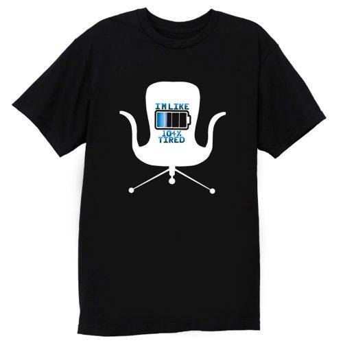 Im Like 104 Percent Tired T Shirt