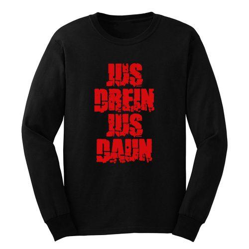 Jus Drein Jus Daun Blood Must Have Blood Long Sleeve