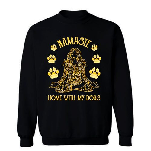 Namaste Home with My Dog Yoga Sweatshirt