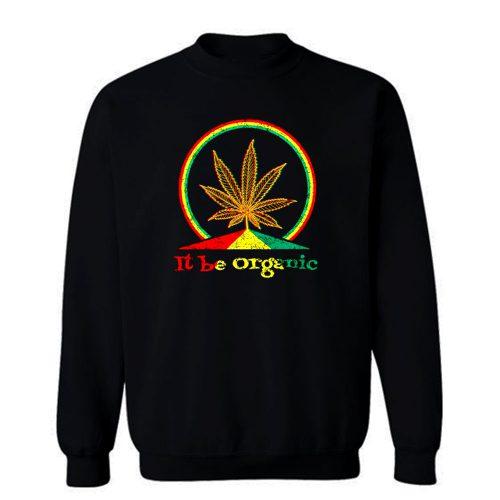 Organic Marijuana Plant Sweatshirt