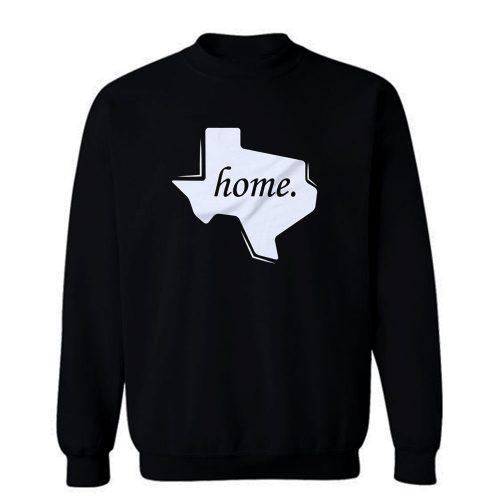 Texas Home Sweatshirt