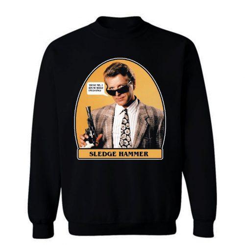 0s TV Classic Sledge Hammer Trust Me Sweatshirt