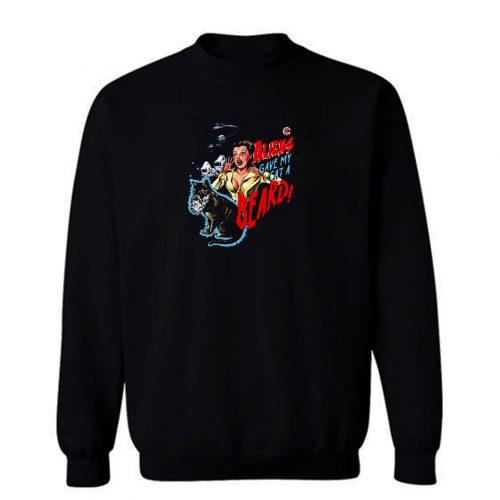 Aliens Gave My Cats Sweatshirt