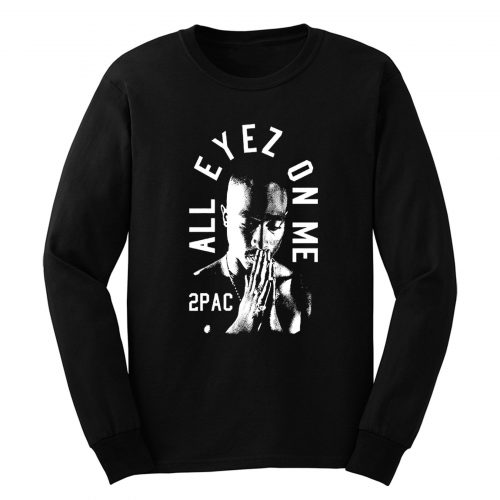All Eyez On Me 2Pac Thug Life Long Sleeve