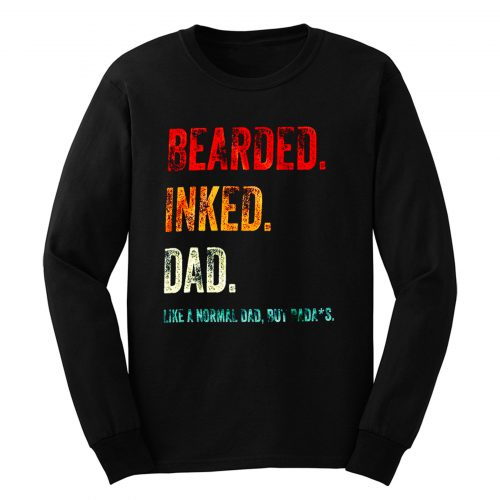 Bearded Inked Dad Like Normal Dad But Badass Vintage Tattoo Dad Long Sleeve