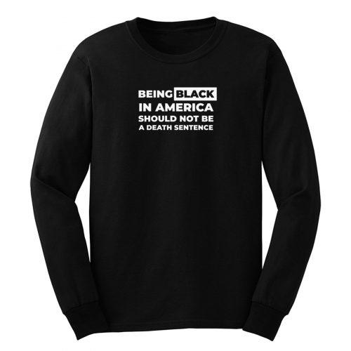 BeingBlack In America Long Sleeve
