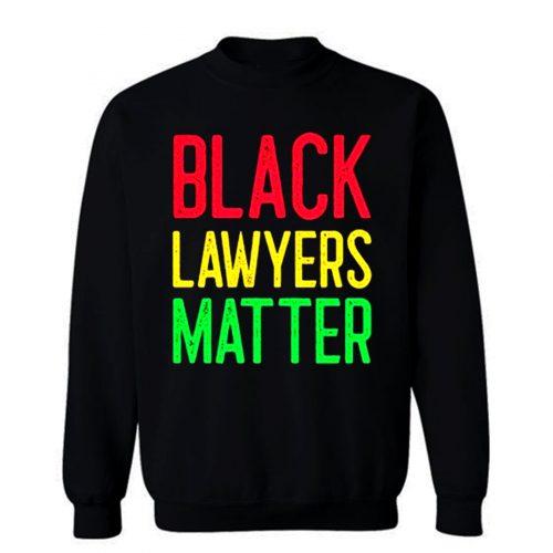 Black Lawyers Matter Sweatshirt