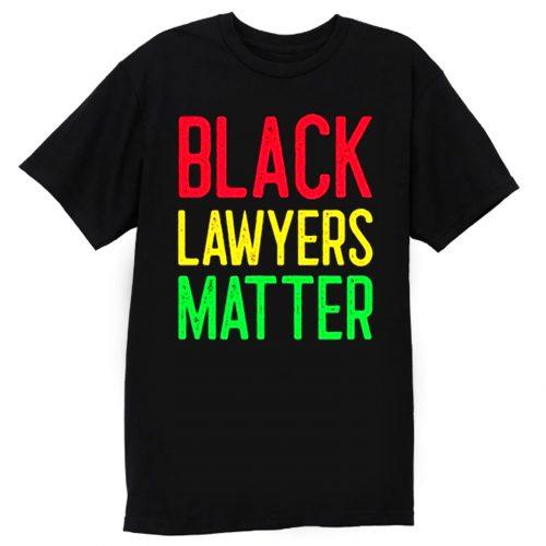Black Lawyers Matter T Shirt