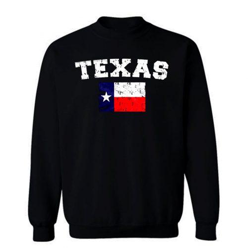 Distressed Texas Flag Texan Pride The Lonestar State Sweatshirt